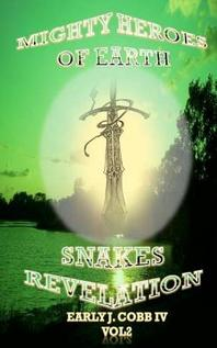 Mighty Heroes of Earth Vol 2 Snakes Revelation