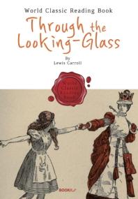 거울 나라의 앨리스 : Through the Looking-Glass (영어 원서 : 이상한 나라의 앨리스 후속작품)