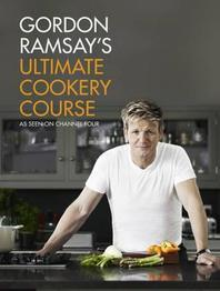 Gordon Ramsay's Ultimate Cookery Course. Gordon Ramsay