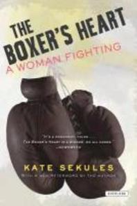 The Boxer's Heart. Kate Sekules