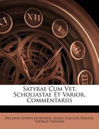 Satyrae Cum Vet. Scholiastae Et Varior. Commentariis