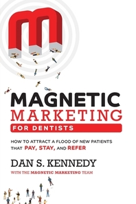 Magnetic Marketing for Dentists