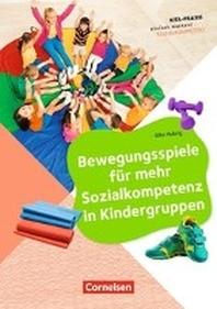 Kita-Praxis - einfach machen! - Bewegung / Bewegungsspiele fuer mehr Sozialkompetenz in Kindergruppen