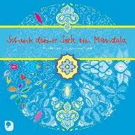 Schenk deiner Seele ein Mandala