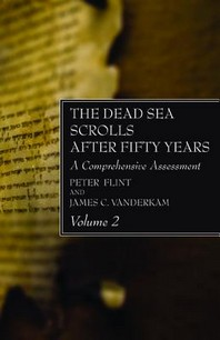 The Dead Sea Scrolls After Fifty Years, Volume 2