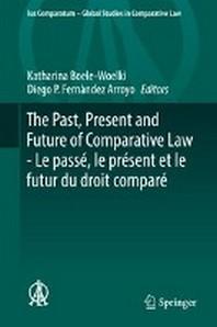 The Past, Present and Future of Comparative Law - Le passe, le present et le futur du droit compare