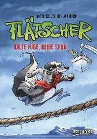 Flaetscher 7 - Kalte Fuesse, heisse Spur