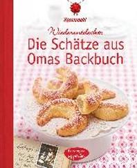 Die Schaetze aus Omas Backbuch