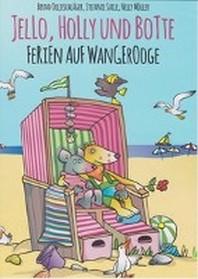 Jello, Holly und Botte - Ferien auf Wangerooge
