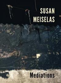 Susan Meiselas: Mediations