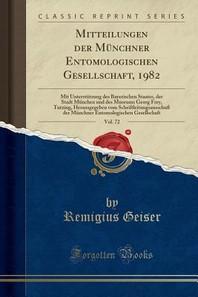 Mitteilungen Der Munchner Entomologischen Gesellschaft, 1982, Vol. 72