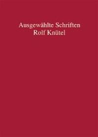 Gesammelte Schriften von Rolf Knuetel zum 80. Geburtstag