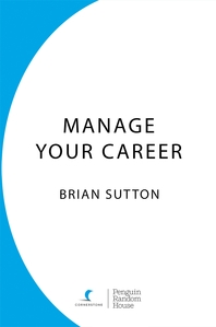 Manage Your Career  The Definitive Guide to Successful Job Search and Career Change