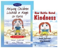 Helping Children Locked in Rage or Hate & How Hattie Hated Kindness