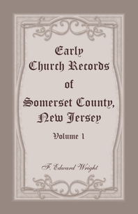 Early Church Records of Somerset County, New Jersey, Volume 1