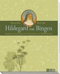Das grosse Buch der Hildegard von Bingen