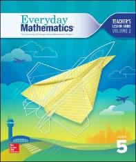 Everyday Mathematics 4, Grade 5, Teacher Lesson Guide, Volume 2   4th