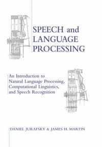 Speech and Language Processing : An Introduction to Natural Language Processing, Computational Lingu