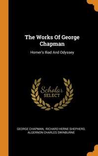 The Works of George Chapman