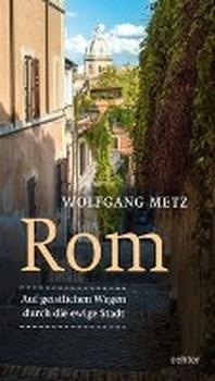 Rom - Auf geistlichen Wegen durch die ewige Stadt