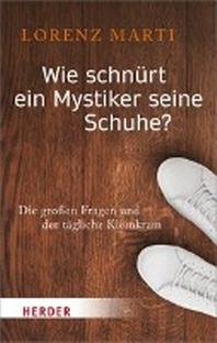 Wie Schnurt Ein Mystiker Seine Schuhe?