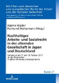 Nachhaltiges Arbeits- und Sozialrecht in der alternden Gesellschaft in Japan und Deutschland; Symposion am 17. und 18. Februar 2017 an der Rheinischen