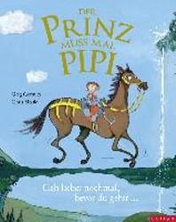 Der Prinz muss mal Pipi