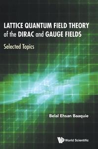 Lattice Quantum Field Theory of the Dirac and Gauge Fields