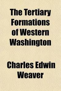 The Tertiary Formations of Western Washington (Volume 13)