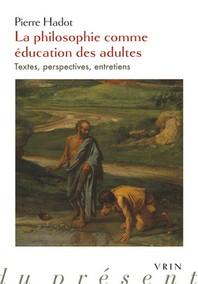 La Philosophie Comme Education Des Adultes