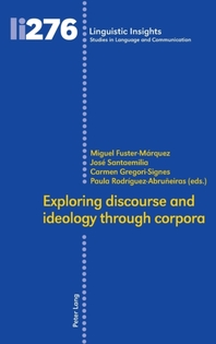 Exploring discourse and ideology through corpora