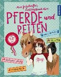 Mein fabelhaftes Lieblingsbuch ueber Pferde und Reiten