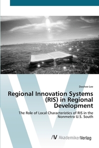 Regional Innovation Systems (RIS) in Regional Development