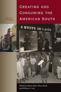 Creating and Consuming the American South
