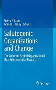 Salutogenic Organizations and Change