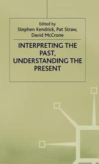 Interpreting the Past, Understanding the Present