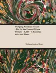 Wolfgang Amadeus Mozart - Die Ihr Des Unerme Lichen Weltalls - K.619 - A Score for Voice and Piano