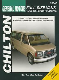 GM Full-Size Vans, 1998-10 Does Not Include Information Specific to All-Wheel Drive, Diesel or 8.1l Engine Models