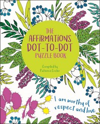 The Affirmations Dot-To-Dot Puzzle Book