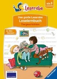 Das grosse Leserabe Leselernbuch: Tiergeschichten - Leserabe ab der 1. Klasse - Erstlesebuch fuer Kinder ab 5 Jahren