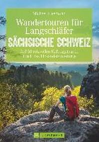 Wandertouren fuer Langschlaefer Saechsische Schweiz