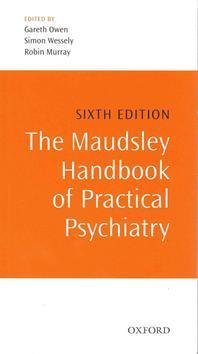 The Maudsley Handbook of Practical Psychiatry