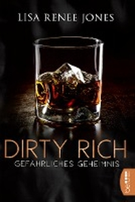 Dirty Rich - Gefaehrliches Geheimnis