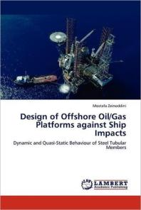 Design of Offshore Oil/Gas Platforms Against Ship Impacts