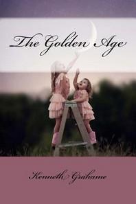 The Golden Age Kenneth Grahame