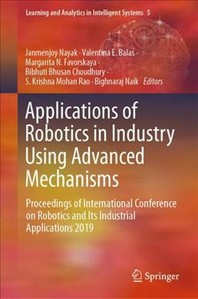 Applications of Robotics in Industry Using Advanced Mechanisms
