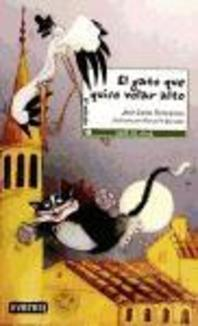 El Gato Que Quiso Volar Alto = The Cat That Wanted to Fly High