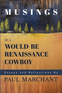 Musings of a Would-be Rennaisance Cowboy