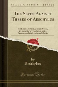 The Seven Against Thebes of Aeschylus