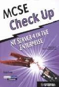 MCSE CHECK UP NT SERVER 4 IN THE ENTERPRISE